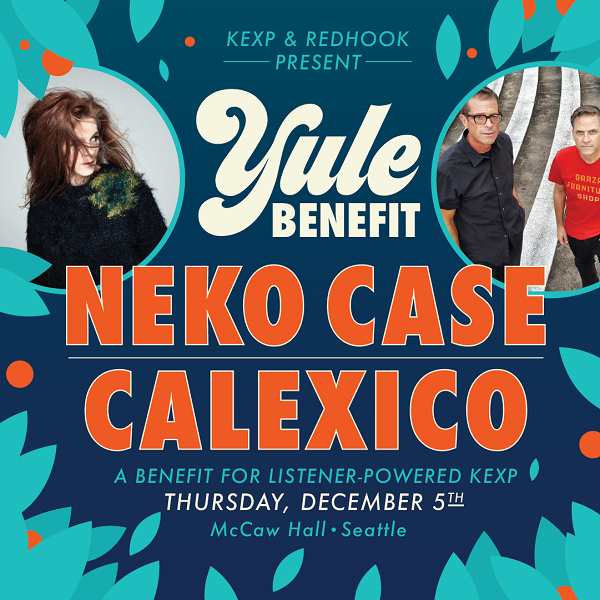 VIP Ticket to KEXP's Yule Benefit feat. Neko Case and Calexico, December 5th 2019