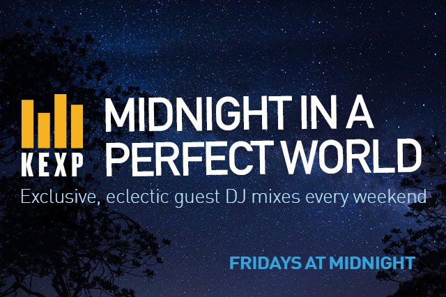 kexp midnight in a perfect world